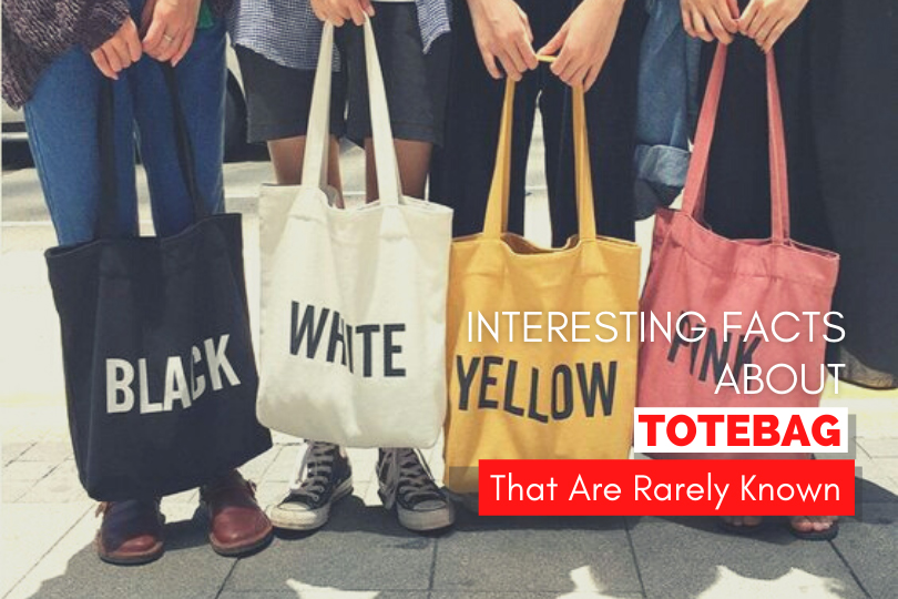 Interesting Fact About Totebag